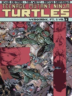cover image of Teenage Mutant Ninja Turtles (2011), Volume 12