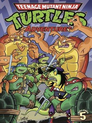 cover image of Teenage Mutant Ninja Turtles Adventures (1989), Volume 5