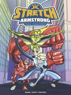 cover image of Stretch Armstrong and the Flex Fighters