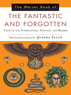 cover image of The Weiser Book of the Fantastic and Forgotten