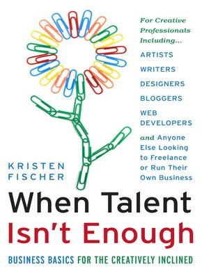 cover image of When Talent Isn't Enough: Business Basics for the Creatively Inclined