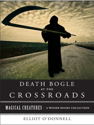 Death Bogle At The Crossroads By Elliot Odonnell Overdrive