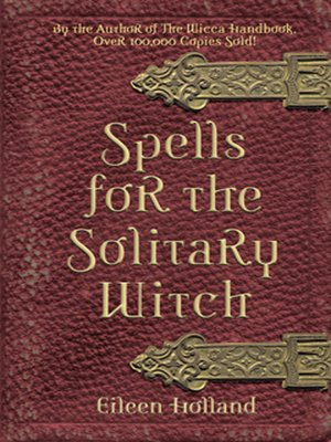 cover image of Spells for the Solitary Witch
