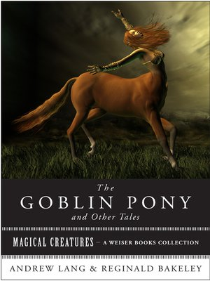 cover image of The Goblin Pony and Other Tales