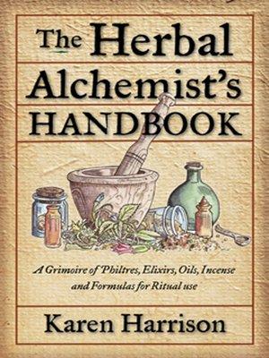cover image of The Herbal Alchemist's Handbook