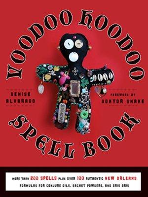 cover image of The Voodoo Hoodoo Spellbook