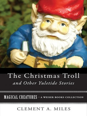 The Christmas Troll And Other Yuletide Stories By Clement A Miles