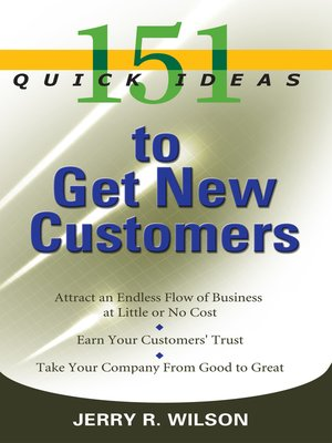 cover image of 151 Quick Ideas to Get New Customers