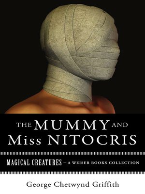 The Mummy And Miss Nitocris By George Chetwynd Griffith Overdrive