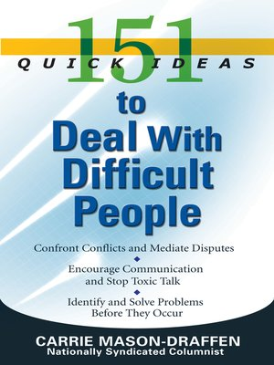 cover image of 151 Quick Ideas to Deal with Difficult People