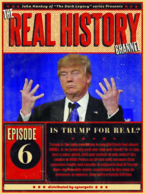 cover image of Real History: Is Trump for Real?