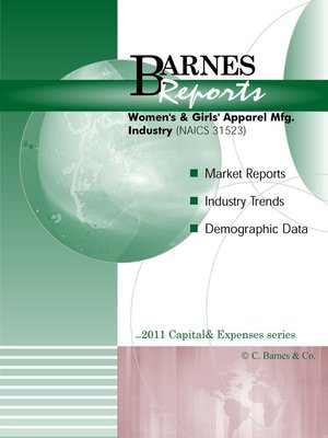 cover image of 2011 U.S. Women's & Girls' Apparel Mfg. Industry-Capital & Expenses Report