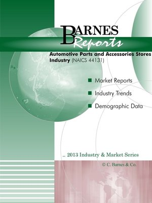 cover image of 2013 U.S. Automotive Parts & Accessories Stores Industry-Industry & Market Report