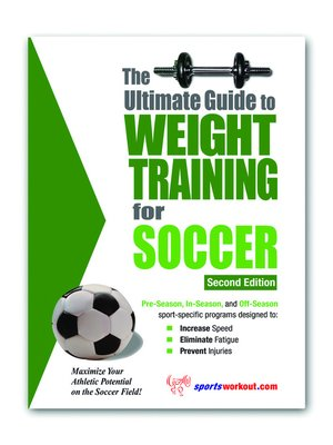 cover image of The Ultimate Guide to Weight Training for Soccer