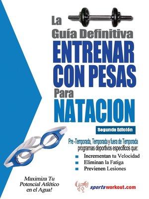 cover image of La guía definitiva - Entrenar con pesas para natacion