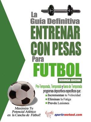 cover image of La Guía Definitiva Entrenar Con Pesas para Fútbol