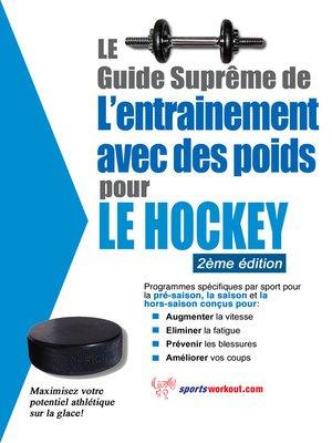 cover image of Le guide suprême de l'entrainement avec des poids pour le hockey