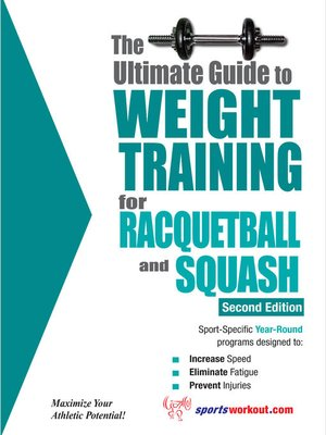 cover image of The Ultimate Guide to Weight Training for Racquetball & Squash