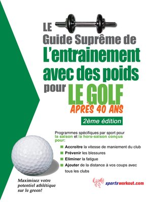 le guide supr me de l 39 entrainement avec des poids pour le golf apr s 40 ans by rob price. Black Bedroom Furniture Sets. Home Design Ideas