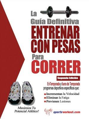 cover image of La Guía Definitiva Entrenar Con Pesas para Correr