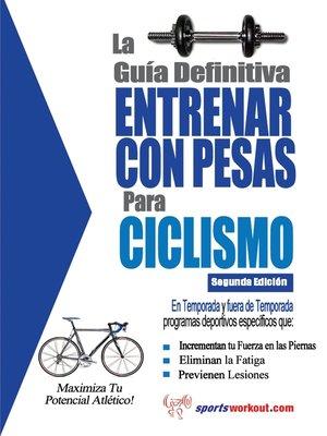 cover image of La guía definitiva - Entrenar con pesas para ciclismo
