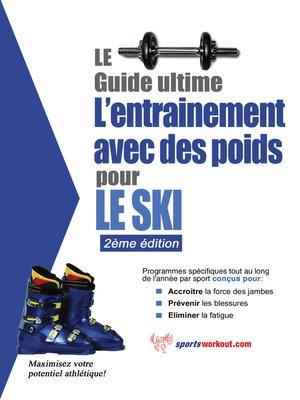 cover image of Le guide suprême de l'entrainement avec des poids pour le ski