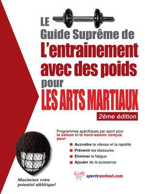 cover image of Le guide suprême de l'entrainement avec des poids pour les arts martiaux
