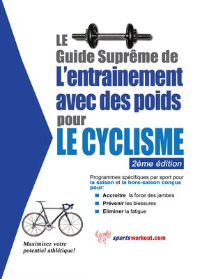 cover image of Le guide suprême de l'entrainement avec des poids pour le cyclisme