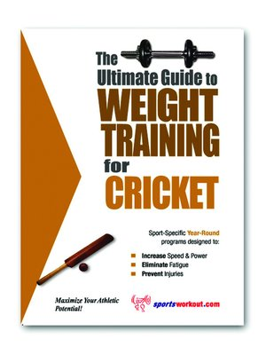 cover image of The Ultimate Guide to Weight Training for Cricket
