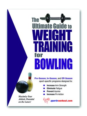 cover image of The Ultimate Guide to Weight Training for Bowling