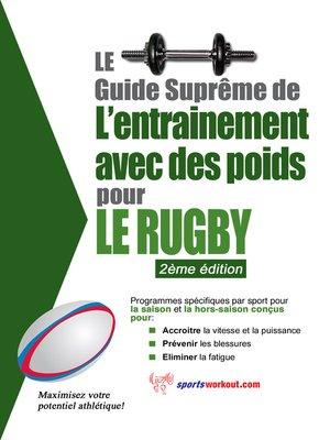 cover image of Le guide suprême de l'entrainement avec des poids pour le rugby
