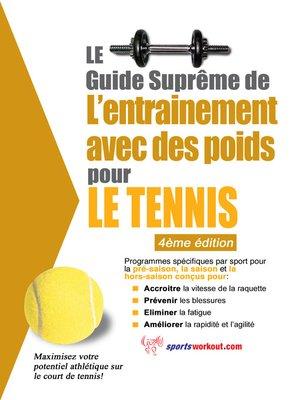 cover image of Le guide suprême de l'entrainement avec des poids pour le tennis