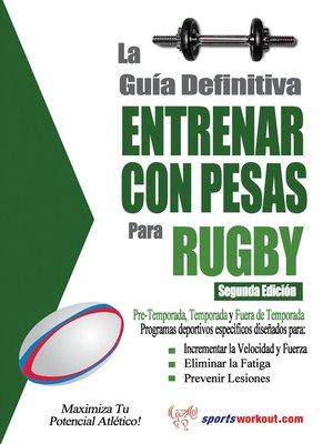 cover image of La guía definitiva - Entrenar con pesas para rugby