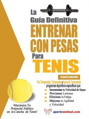 cover image of La guía definitiva - Entrenar con pesas para tenis