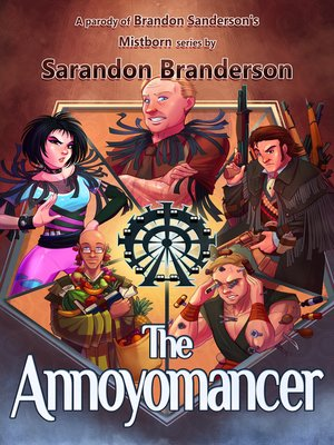 cover image of The Annoyomancer - A parody of Brandon Sanderson's Mistborn Series