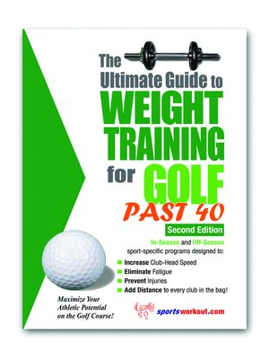cover image of The Ultimate Guide to Weight Training for Golf Past 40
