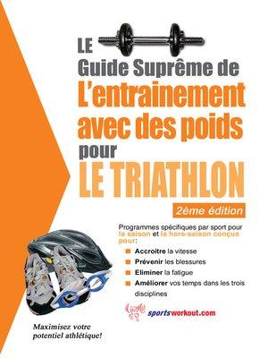 cover image of Le guide suprême de l'entrainement avec des poids pour le triathlon