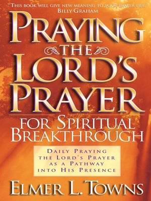 Praying the Lord's Prayer for Spiritual Breakthrough by