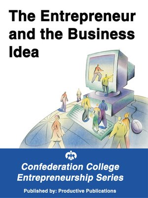 cover image of The Entrepreneur and the Business Idea