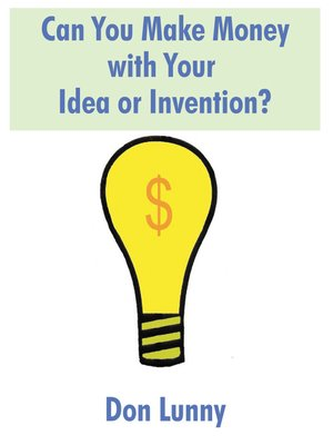 cover image of Can You Make Money with Your Idea or Invention?