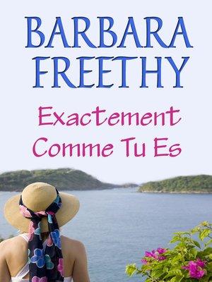 cover image of Exactement Comme Tu Es