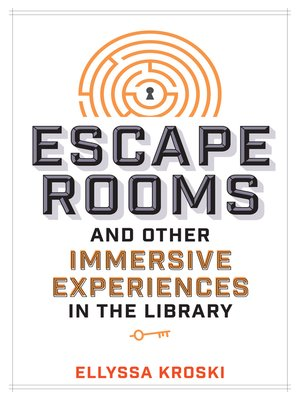 cover image of Escape Rooms and Other Immersive Experiences in the Library