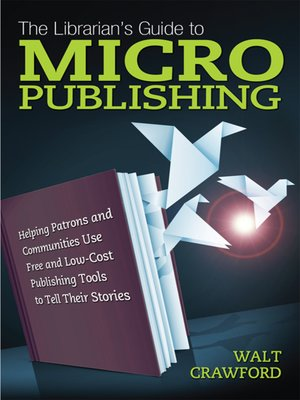 cover image of The Librarian's Guide to Micropublishing