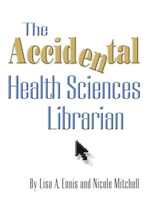cover image of The Accidental Health Sciences Librarian