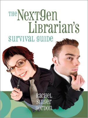 cover image of The NextGen Librarian's Survival Guide