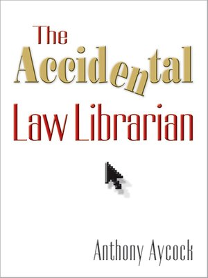 cover image of The Accidental Law Librarian