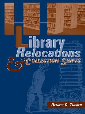 cover image of Library Relocations and Collection Shifts