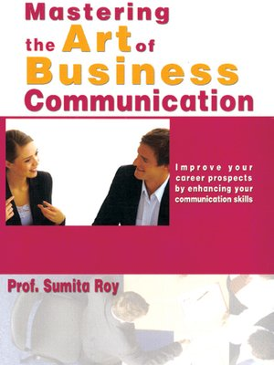 cover image of Mastering the Art of Business Communication