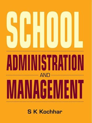 school administration and management by s k kochhar overdrive