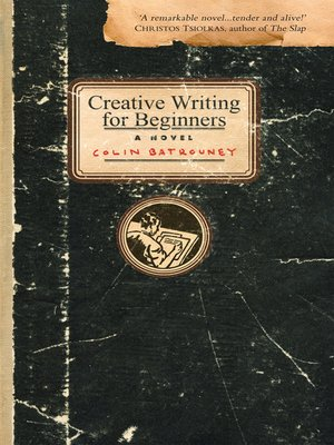 creative writing for beginners colin batrouney Personal matter, kenzaburo oe kenzaburo oe personal matter creative writing for beginners, colin batrouney colin batrouney creative writing for beginners sidney lewis gulick • working women of japan sidney lewis g working women of japan this is the story of a happy marriage, ann patchett ann patchett.
